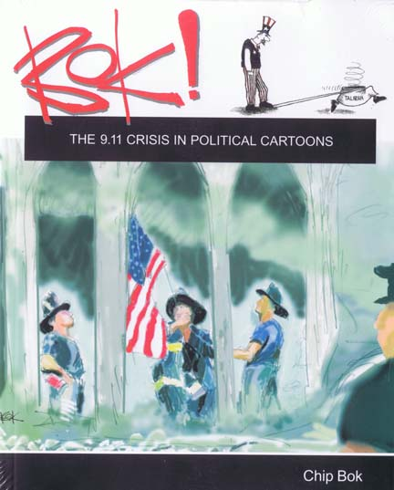 The 911 Crisis in Political Cartoons - a book by Chip Bok